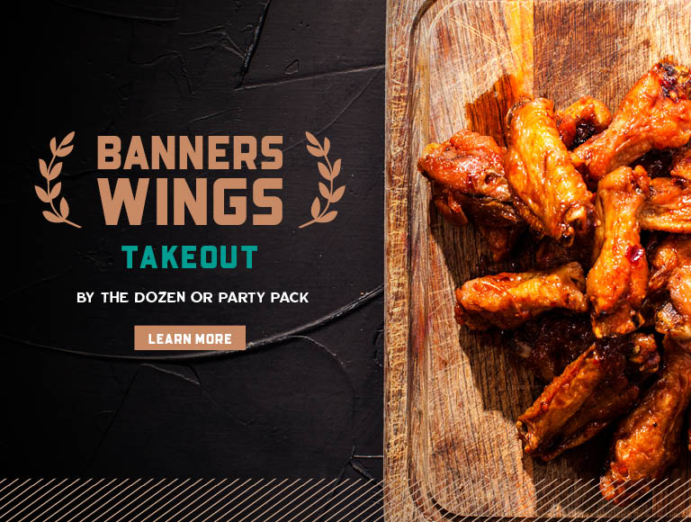 Banners Wings Takeout - order wings to go by the dozen or party pack!