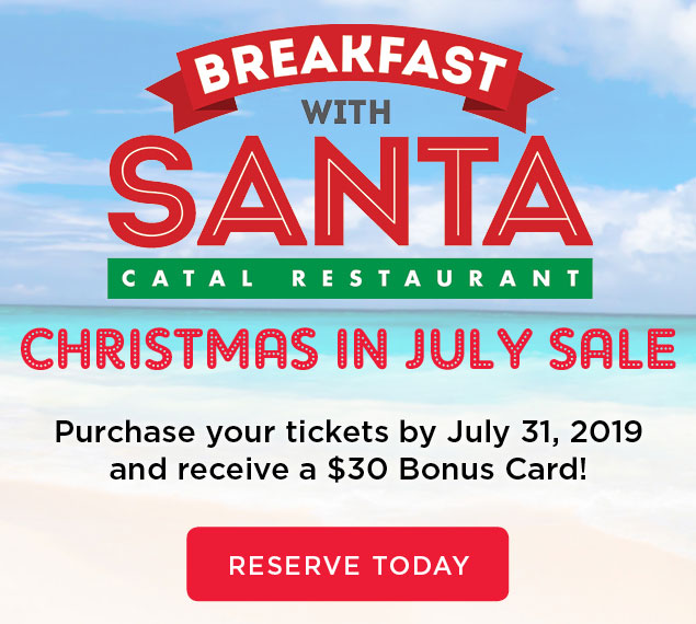 Reserve Today | Breakfast with Santa at Catal Restaurant | Christmas in July Sale
