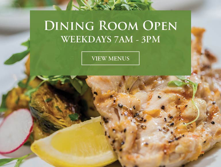 Dining Room Open Weekdays 7AM-3pm | View Menu