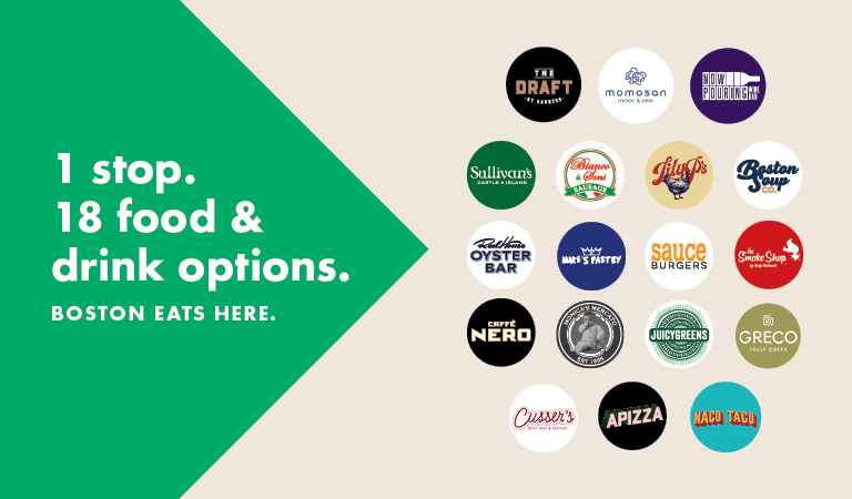 1 stop. 18 food & drink options. Boston eats here.