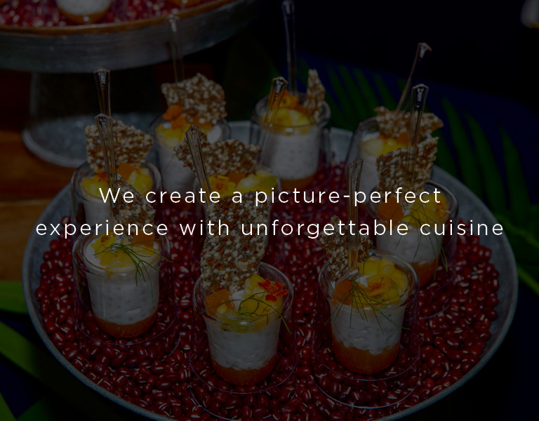 create a picture perfect experience with unforgettable cuisine