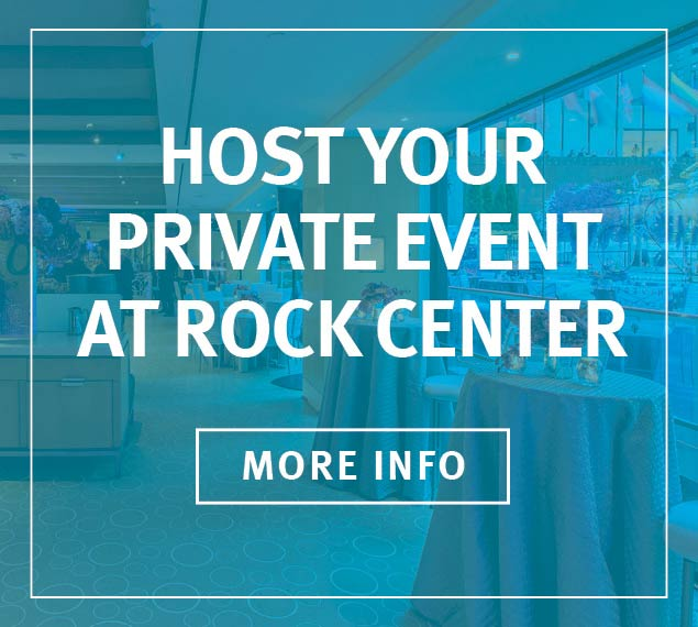 Host Your Private Event At Rock Center | More Info