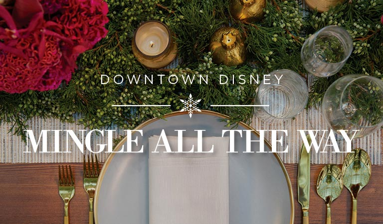 Mingle All The Way, Holiday Planning Downtown Disney